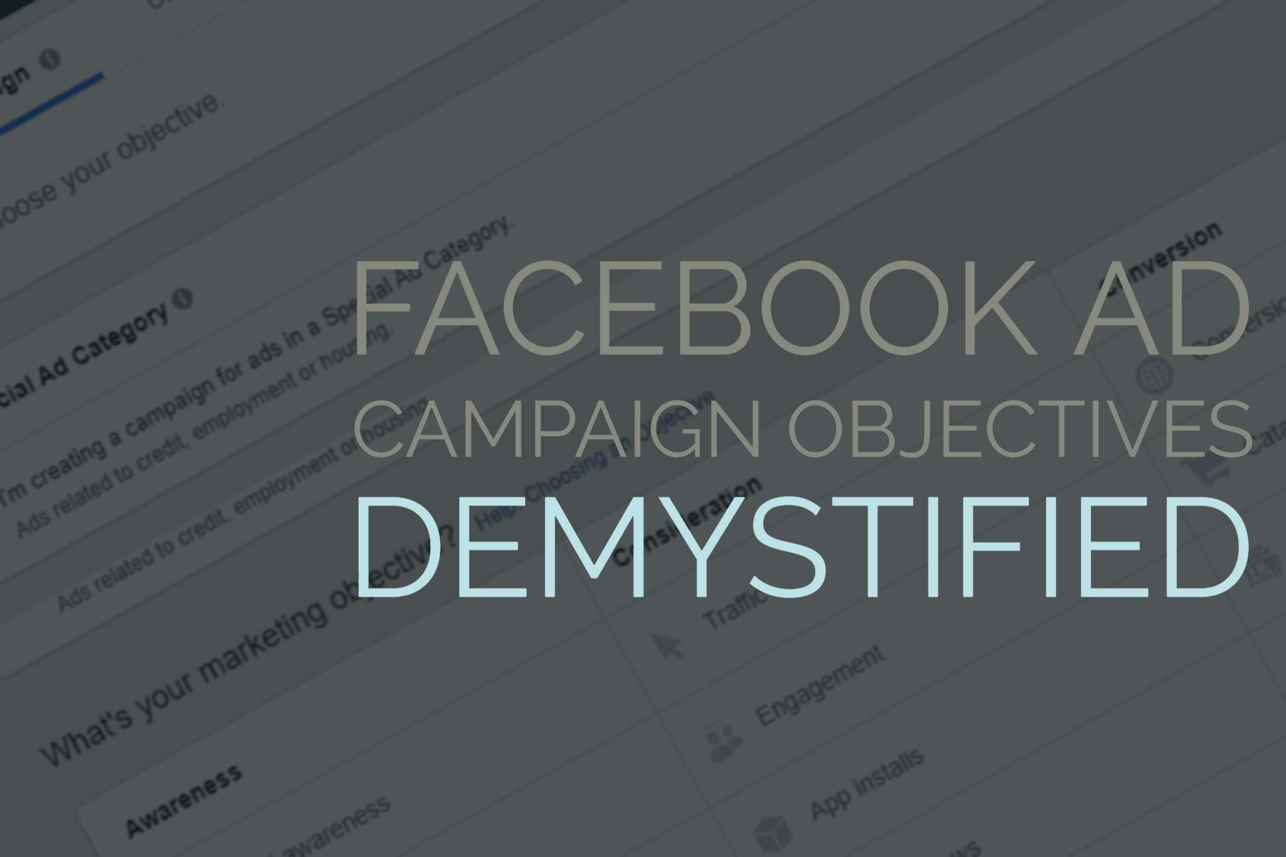 Facebook Campaign Objectives Demystified