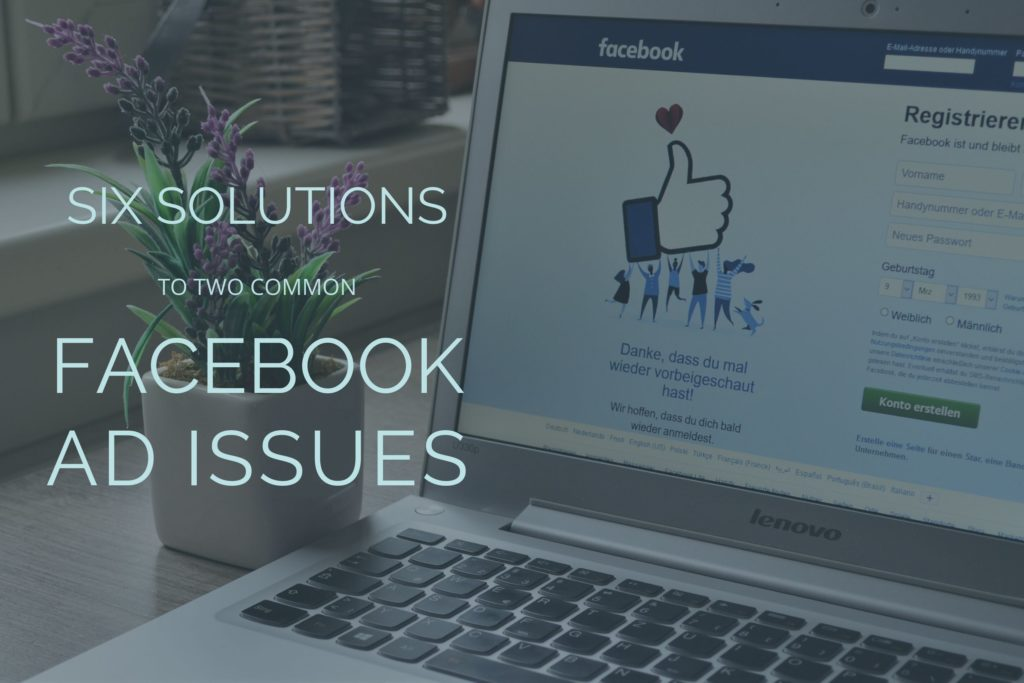 Six Solutions to Two Common Facebook Ad Issues Image