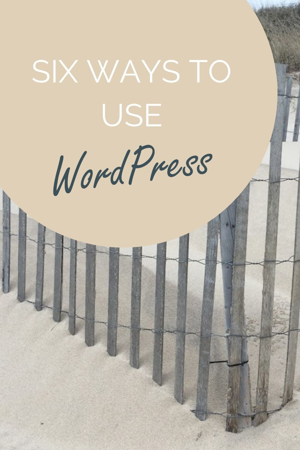 Six Ways to Use Wordpress